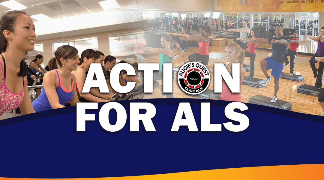 Take ACTION FOR ALS with LA Fitness and Augie's Quest