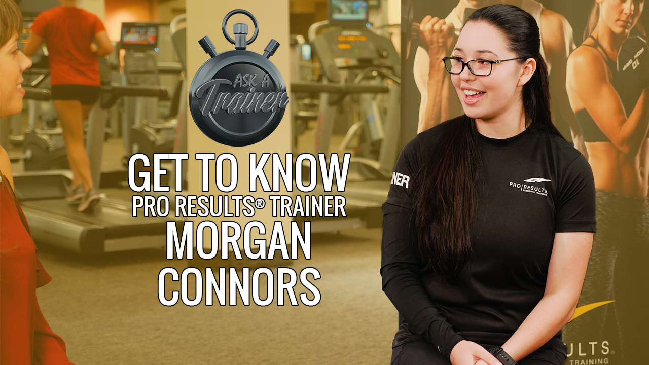 ASK A TRAINER: Get to Know Pro Results® Trainer Morgan Connors