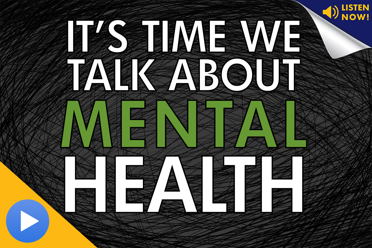 It's Time We Talk About Mental Health – Podcast Ep. 11