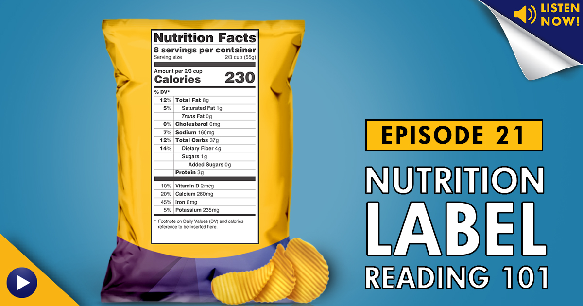 How to Read A Nutrition Label – Podcast Ep. 21