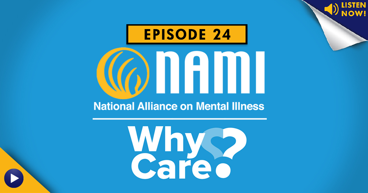 NAMI (National Alliance on Mental Illness) – Podcast Ep. 24